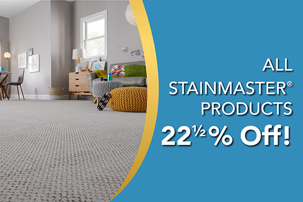 All Stainmaster products are 22.5% off!